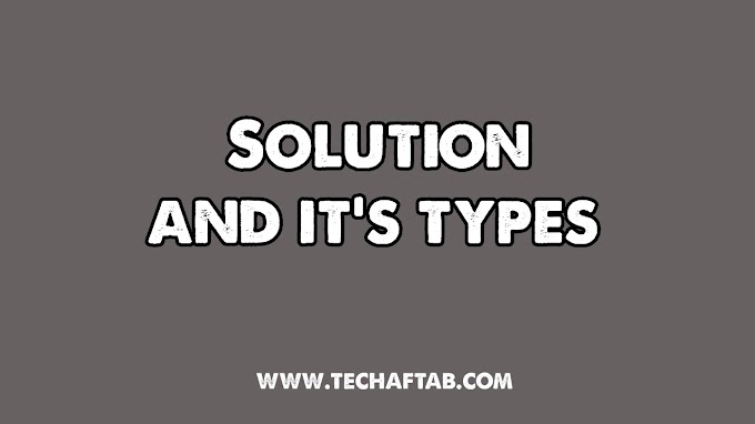 Solution and Types of Solutions