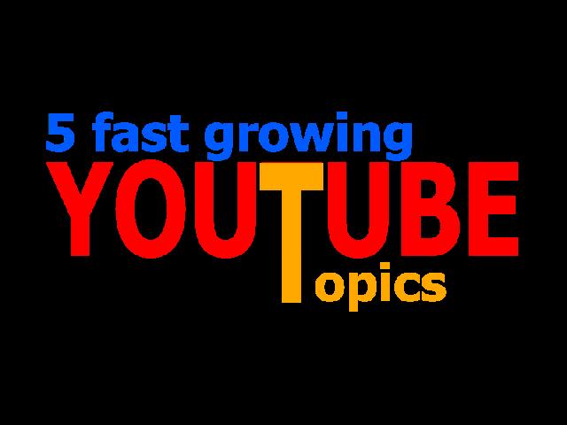 youtube topic, fast growing topics, 5 youtube topic, youtube topics, youtube topic channels, youtube topic ideas, youtube topics 2019,