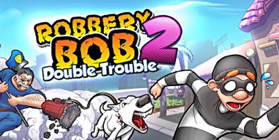 لعبة Robbery Bob 2 للأندرويد، لعبة Robbery Bob 2 مدفوعة للأندرويد