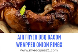 AIR FRYER BBQ BACON WRAPPED ONION RINGS