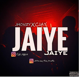 [Music] Johnzy ft C Jay - Jaiye Jaiye