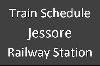 Jessore Railway Station Train Schedule