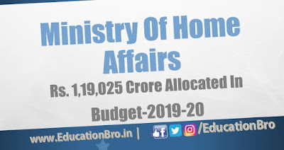 Rs 1,19,025 crore allocated for MHA in Union Budget 2019-20