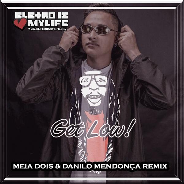 Lil Jon - Get Low (Meia Dois & Danilo Mendonça Remix)