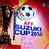 Berikut Jadwal Lengkap Piala AFF 2016
