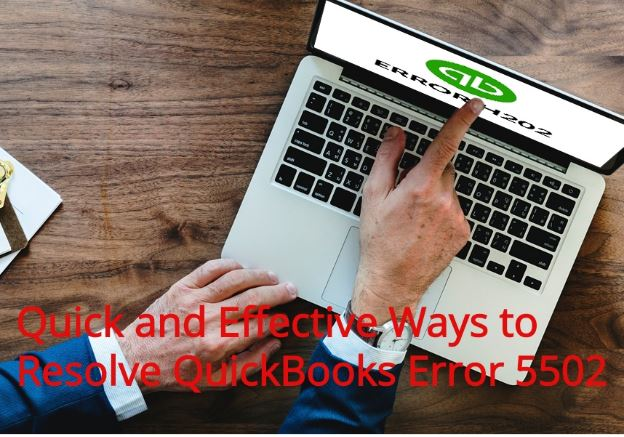 Quick and Effective Ways to Resolve QuickBooks Error 5502