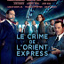 [CRITIQUE] : Le Crime de l'Orient Express