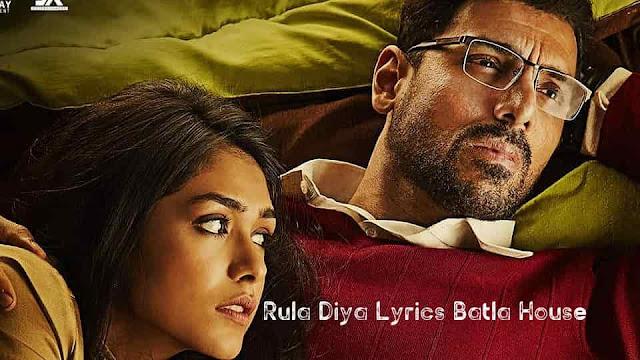 Rula Diya Lyrics Batla House