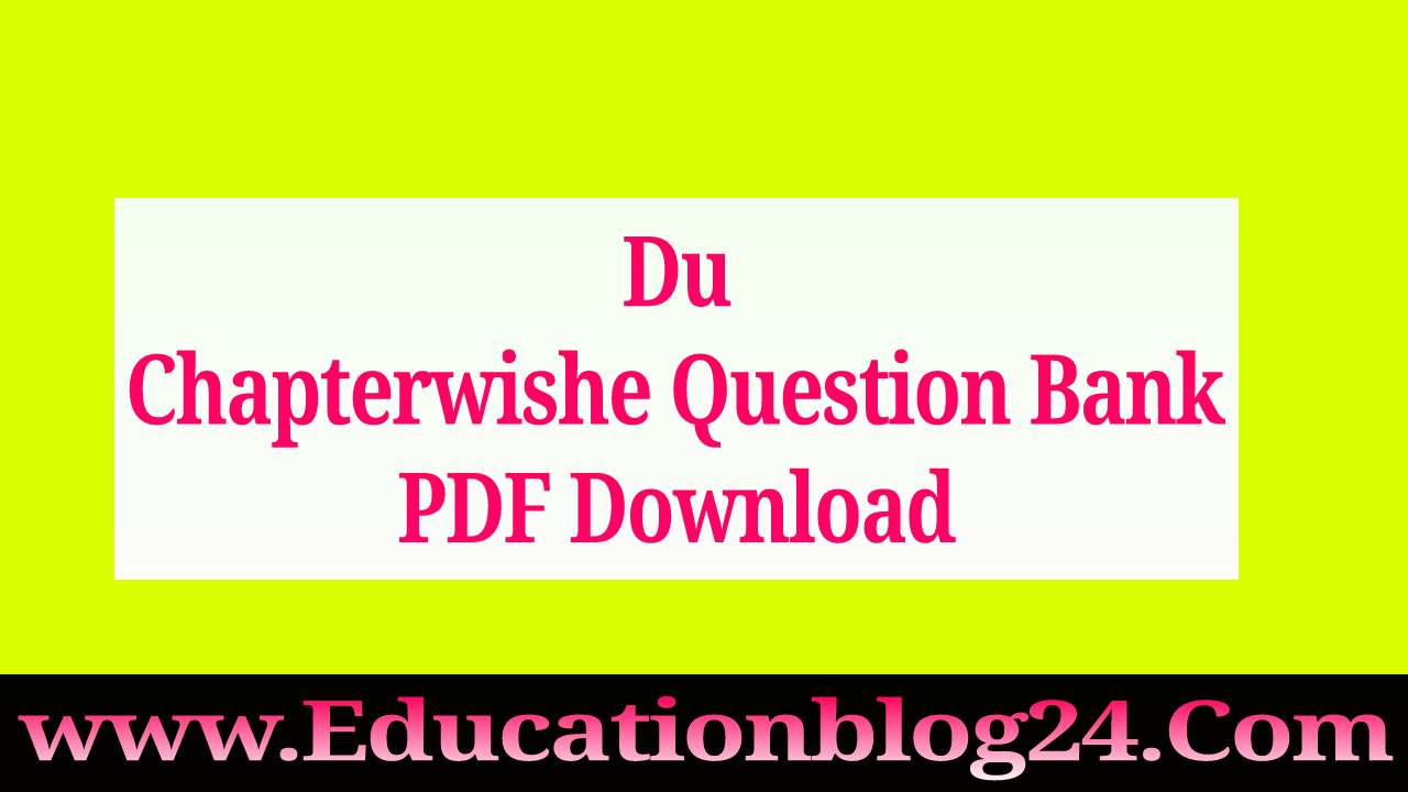Du Chapterwishe Question Bank PDF Download | ঢাবি অধ্যায়ভিত্তিক প্রশ্নব্যাংক pdf