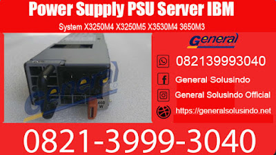 Harga Power Supply PSU Server IBM Surabaya 082139993040