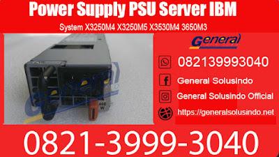 Harga Power Supply PSU Server IBM Surabaya 082139993040
