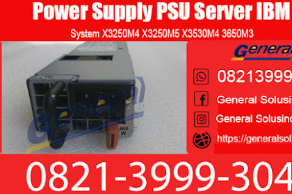 Harga Power Supply PSU Server IBM Surabaya 0812-1791-6273
