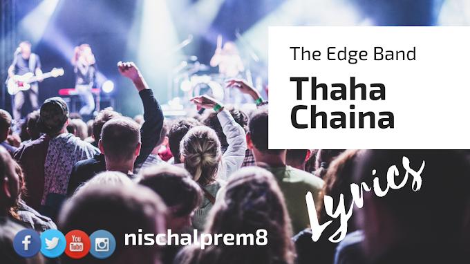 Thaha Chaina song Lyrics by The Edge Band