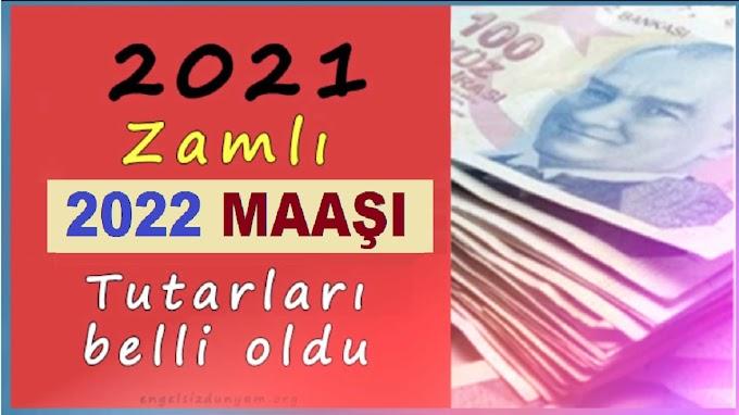 2021 Zamlı 2022 Maaşı Tutarları belli oldu