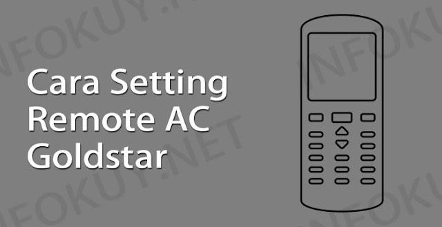 cara setting remote ac goldstar