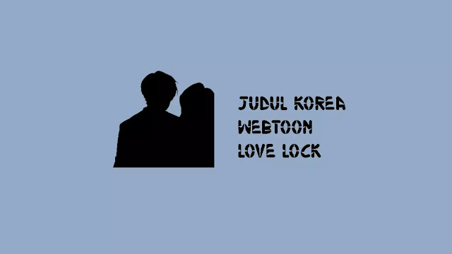 Judul Korea Webtoon Love Lock