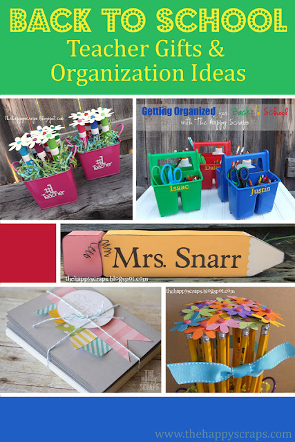 Back to School Teacher Gifts & Organization Ideas by The Happy Scraps