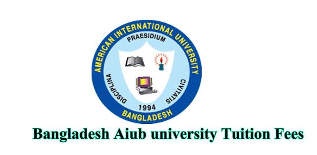 Bangladesh Aiub university Tuition Fees BBA /BA/ BSS/ EEE/ EMBA/ MSCS/ARCHI /MBA/ EMBA/ MSCS/ MTEL/ MEEE/ MPH/ MDS