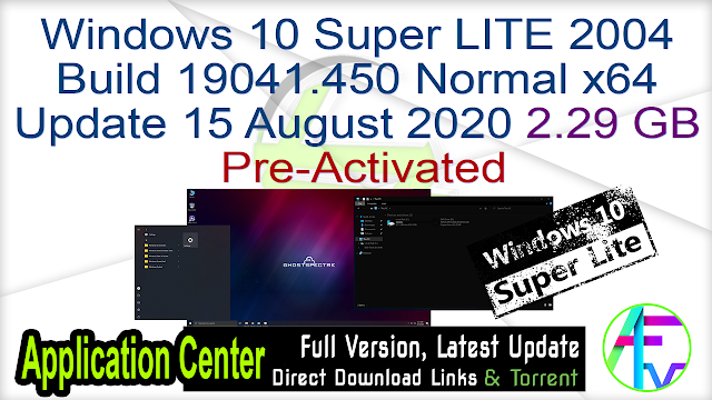Windows 10 Super LITE 2004 Build 19041.450 NORMAL x64 Update 15 August 2020 Pre-Activated 2.29 GB