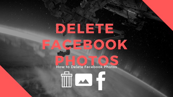 How To Erase Pictures On Facebook<br/>