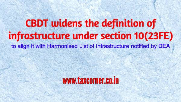 CBDT widens the definition of infrastructure under section 10(23FE)