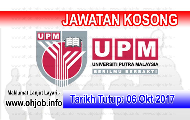 Jawatan Kerja Kosong UPM - Universiti Putra Malaysia logo www.ohjob.info oktober 2017