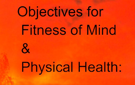 Objectives for Fitness of Mind & Physical Health: