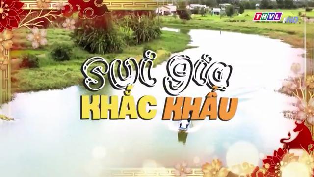 Sui Gia Khắc Khẩu Trọn Bộ Tập Cuối (Phim Việt Nam THVL1)