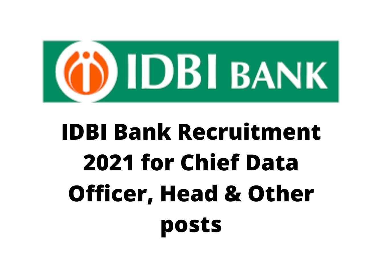 IDBI Bank Recruitment 2021 for Chief Data Officer, Head & Other posts