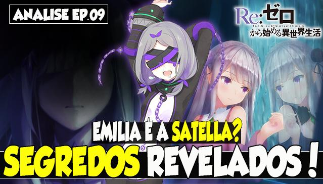 SATELLA É A EMILIA? SEGREDOS REVELADOS! - Re:Zero Analise Ep.09 -T2