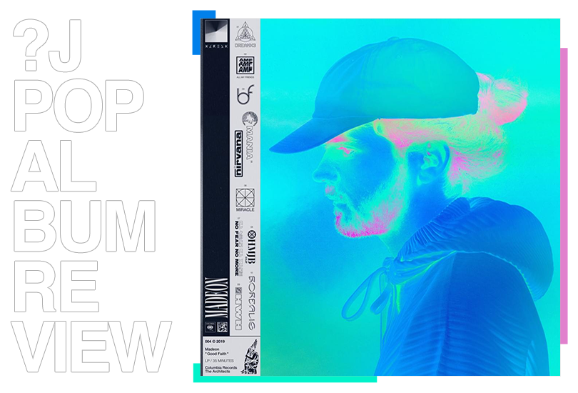 Album Reviews: Madeon - Good Faith | Random J Pop