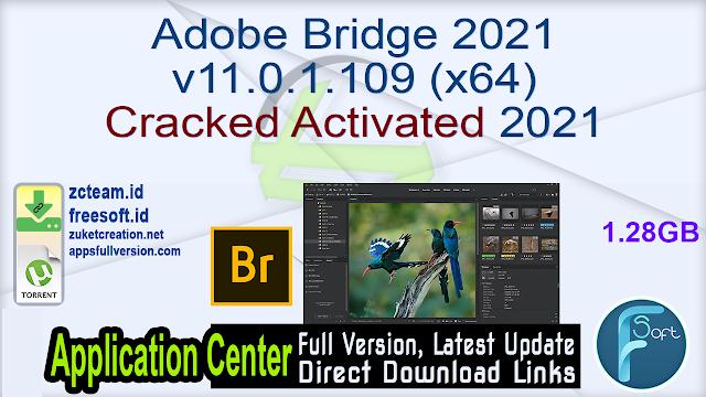 Adobe Bridge 2021 v11.0.1.109 (x64) Cracked Activated 2021