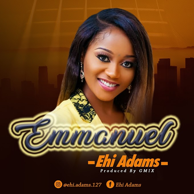[Mp3] Emmanuel by Ehi Adams