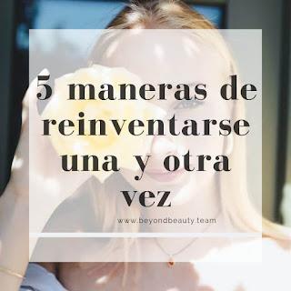 ᐅ 5 maneras de reinventarse a sí mismo una y otra vez
