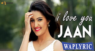 I Love You Jaan Lyrics S.I. Tutul Khan
