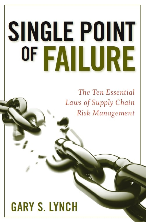 Single Point of Failure: The 10 Essential Laws of Supply Chain Risk Management