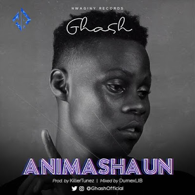 Music: Ghash [ @ghashofficial ] - Animashaun