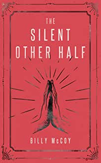 The Silent Other Half by Billy McCoy