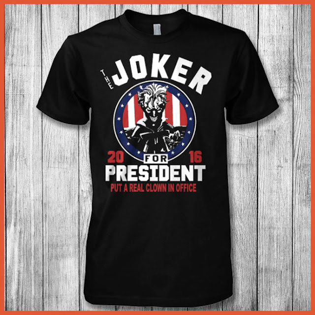 The Joker For President A Real Clown In Office 2016 T-Shirt