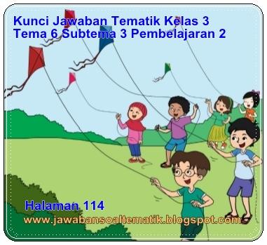 Kunci Jawaban Buku Tematik Kelas 3 Tema 6 Halaman 115 120 121
