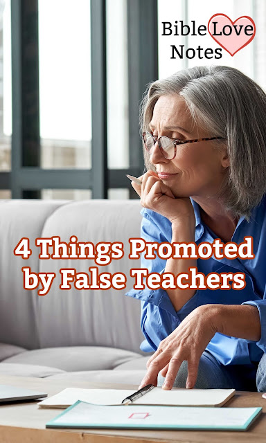 Beware of false teachings that promote any of these 4 beliefs and behaviors.