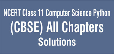 NCERT Class 11 Computer Science Python All Chapters Solutions