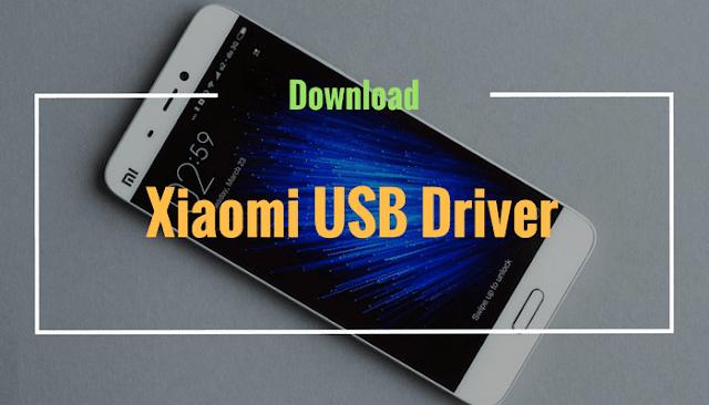Download Latest Xiaomi (Mi) USB Drivers (2020) for Windows 7/8/10