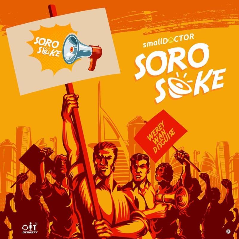 """[Lyrics] Small Doctor – """"Soro Soke"""" #Arewapublisize"""