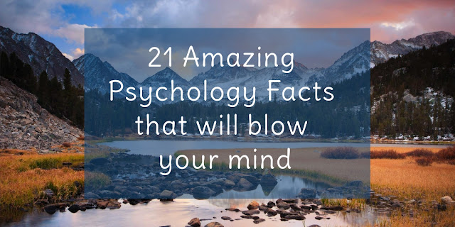 https://www.psychack.com/2018/07/21-amazing-psychology-facts.html