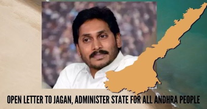 Open letter to Jagan, administer state for all Andhra people