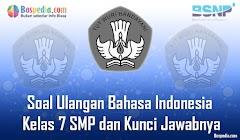 Lengkap - 10+ Contoh Soal Ulangan Bahasa Indonesia Kelas 7 SMP dan Kunci Jawabnya Terbaru