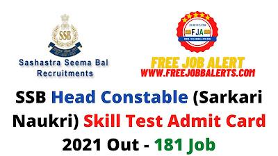 Sarkari Exam: SSB Head Constable (Sarkari Naukri) Skill Test Admit Card 2021 Out - 181 Job