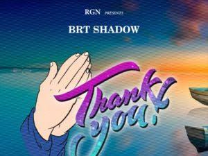 DOWNLOAD MP3: Brt Shadow – Thank You (Prod. ASDT)