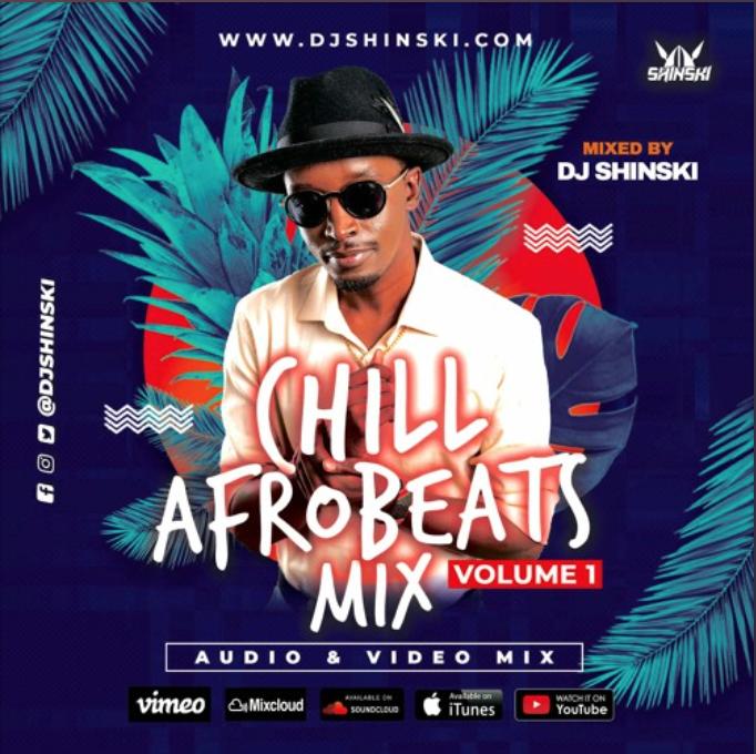 "Dj Shinski – ""Chill Afrobeat 2020 Naija Mix Vol 1"" #Arewapublisize"